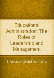 Educational Administration The-Roles of Leadership and Management